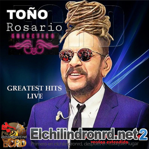 [2018] Toño Rosario - Greatest Hits Live
