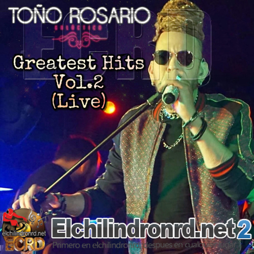 [2018] Toño Rosario - Greatest Hits, Vol. 2 (Live)