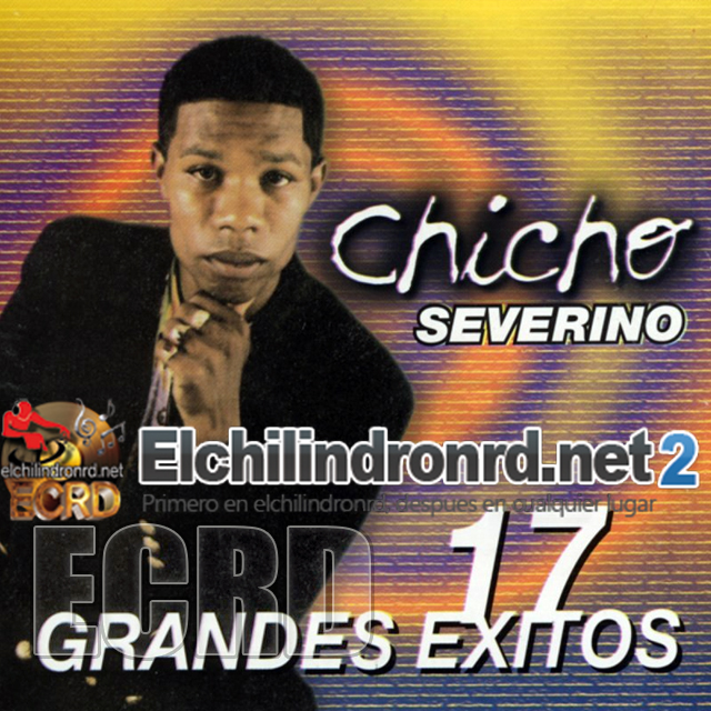[1996] Chicho Severino - 17 Grandes Exitos