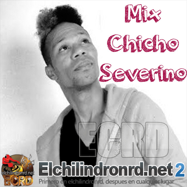 [2018] Chicho Severino - Mix Chicho Severino